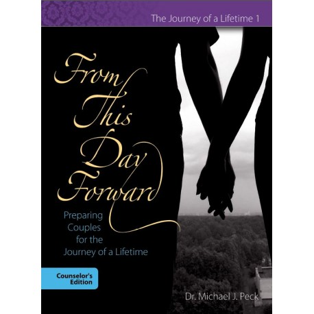 From This Day Forward:  Preparing Couples for the Journey of a Lifetime - counselor manual