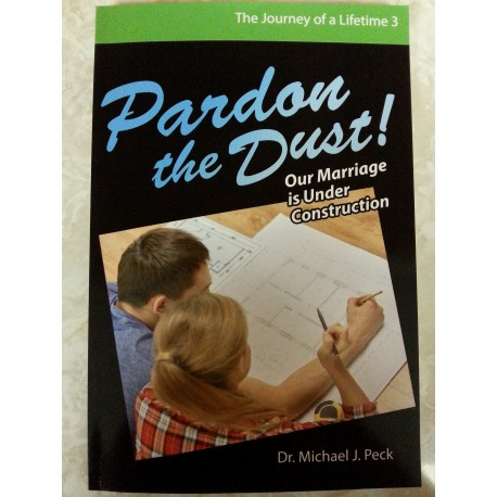 Pardon the Dust: Our Marriage is Under Construction